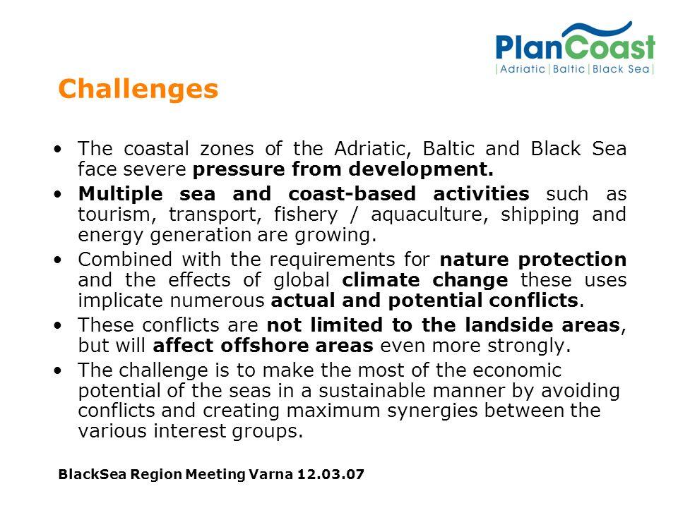 BlackSea Region Meeting Varna 12.03.07 Basic Facts Project Region: Coastal and Maritime Zones (esp.