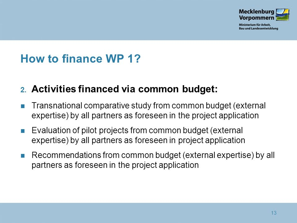 13 How to finance WP 1. 2.