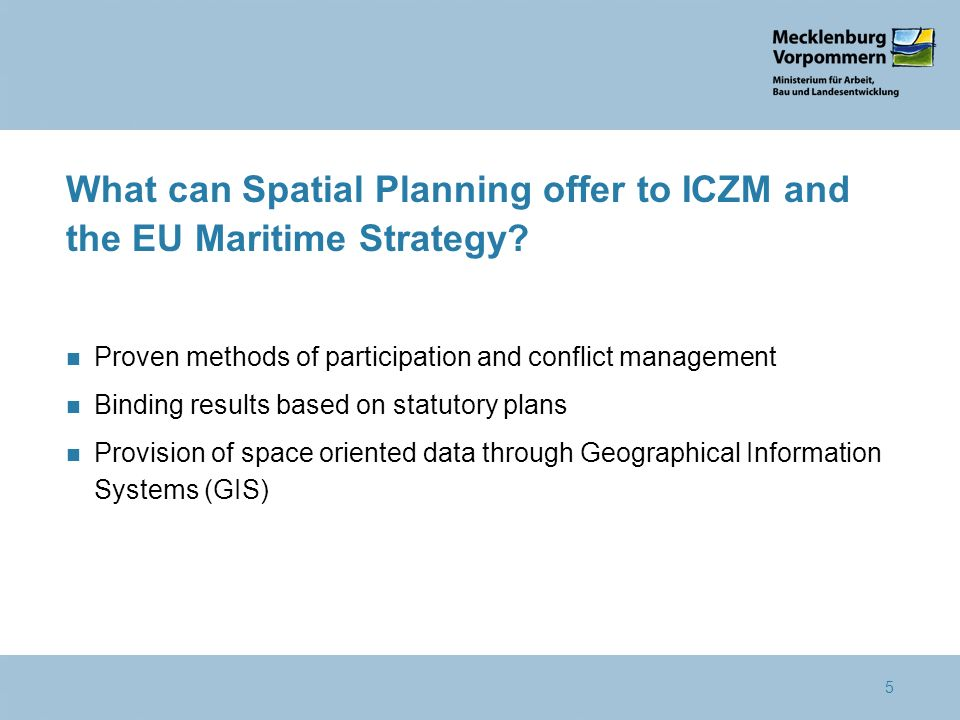 5 What can Spatial Planning offer to ICZM and the EU Maritime Strategy.