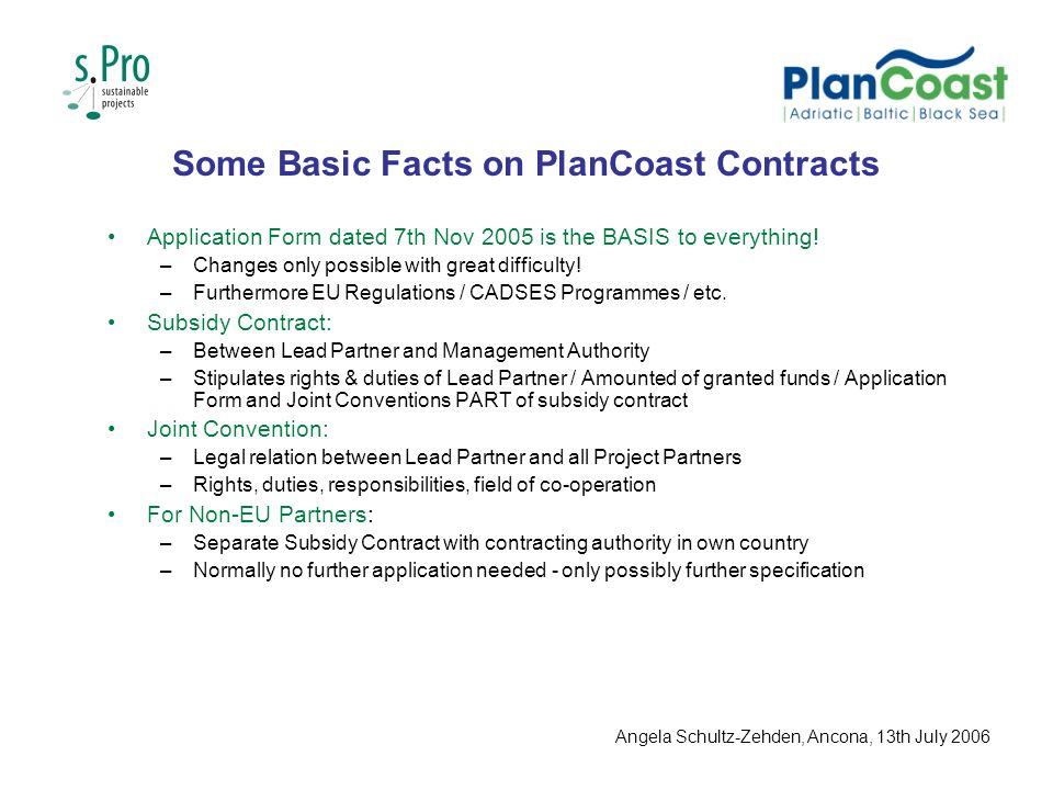 Some Basic Facts on PlanCoast Contracts Application Form dated 7th Nov 2005 is the BASIS to everything.
