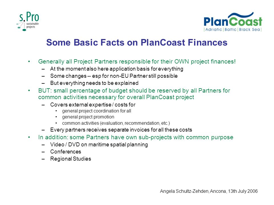 Some Basic Facts on PlanCoast Finances Generally all Project Partners responsible for their OWN project finances.