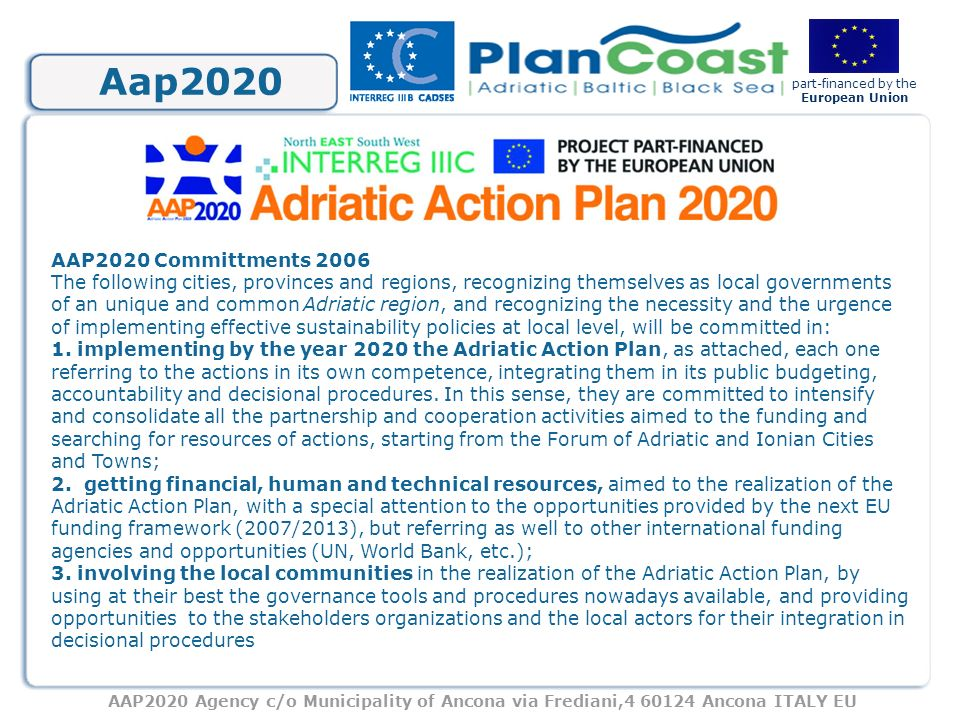 AAP2020 Agency c/o Municipality of Ancona via Frediani,4 60124 Ancona ITALY EU part-financed by the European Union Aap2020 AAP2020 Committments 2006 T