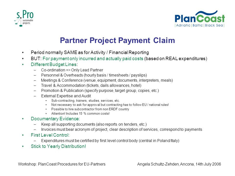 Partner Project Payment Claim Period normally SAME as for Activity / Financial Reporting BUT: For payment only incurred and actually paid costs (based