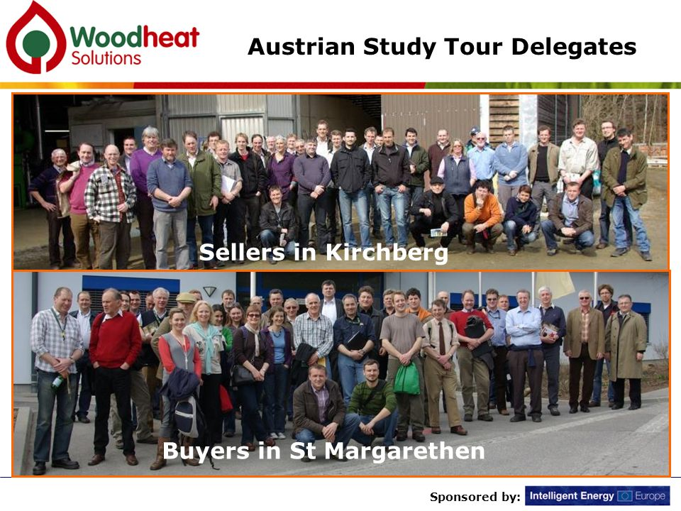 Sponsored by: Austrian Study Tour Delegates Buyers in St Margarethen Sellers in Kirchberg
