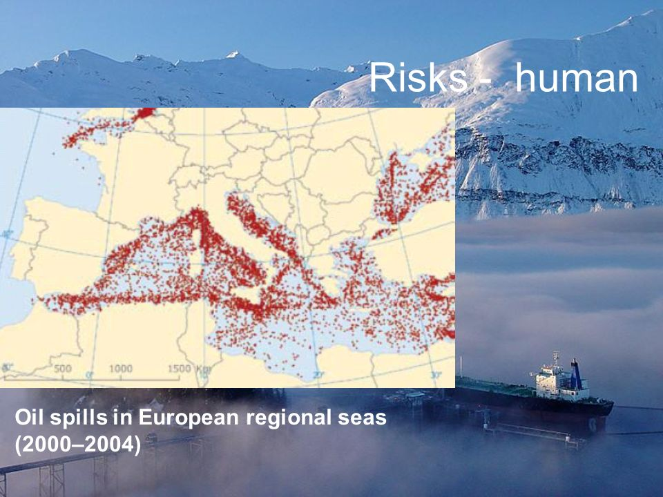 Risks - human Oil spills in European regional seas (2000–2004)
