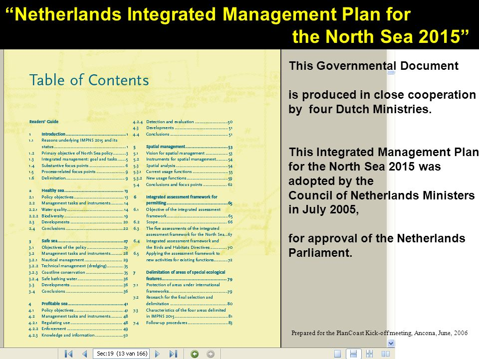 Netherlands Integrated Management Plan for the North Sea 2015 This Governmental Document is produced in close cooperation by four Dutch Ministries.