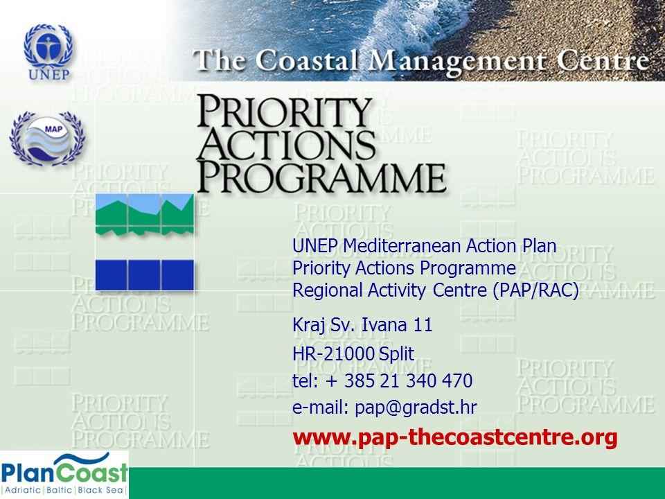 UNEP Mediterranean Action Plan Priority Actions Programme Regional Activity Centre (PAP/RAC) Kraj Sv. Ivana 11 HR-21000 Split tel: + 385 21 340 470 e-