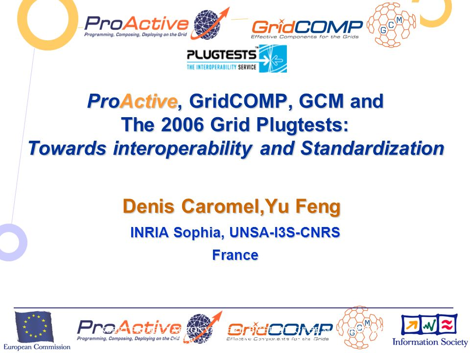 European Commission Directorate-General Information Society Unit F2 – Grid TechnologiesProActive Open Sourc e