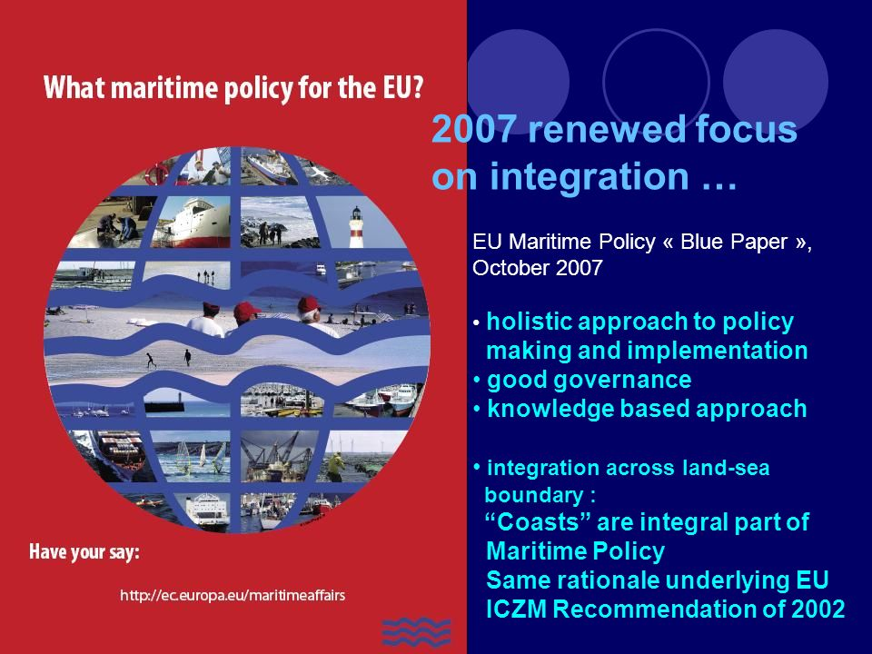 Good outturn (14/20 Member States; 70% coastline) Progress 2000-2005; but mature ICZM still rarely observed Reports show varying scope and nature of actions Evaluation of the EU ICZM Recommendation Further support to implementation needed No need for a new or different instrument Approach and Principles of EU ICZM Recommendation remain valid