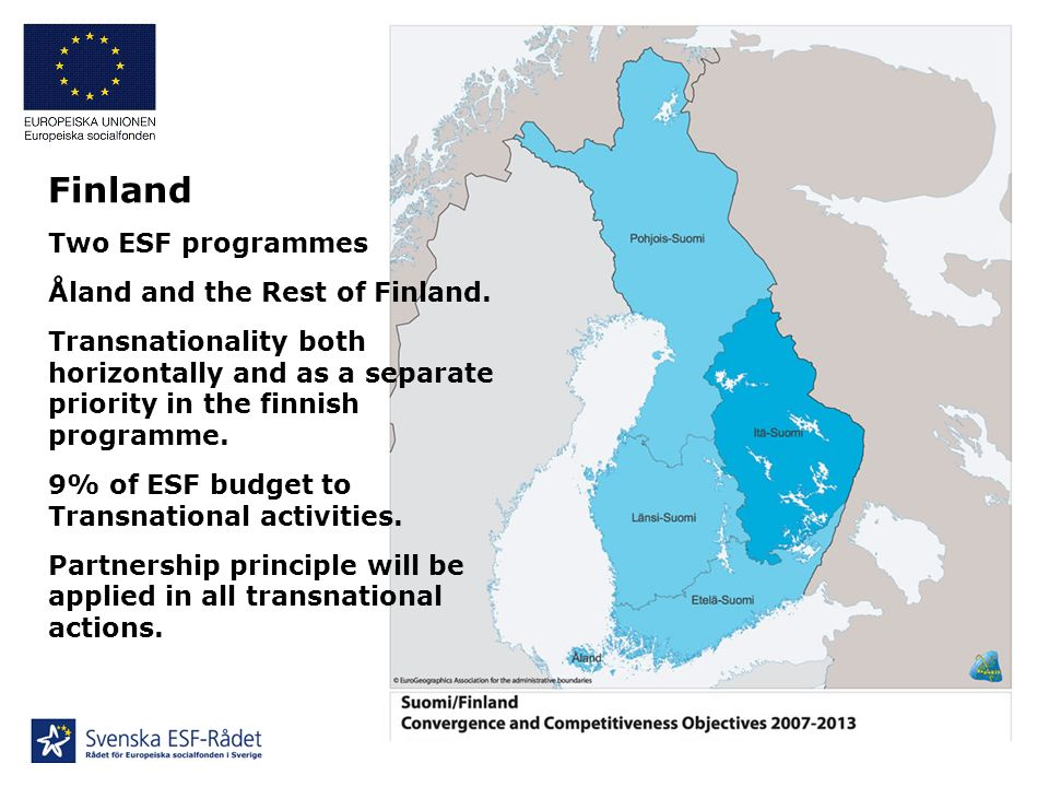 Finland Two ESF programmes Åland and the Rest of Finland.