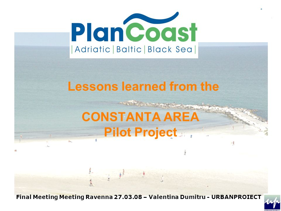 Final Meeting Meeting Ravenna – Valentina Dumitru - URBANPROIECT Lessons learned from the CONSTANTA AREA Pilot Project