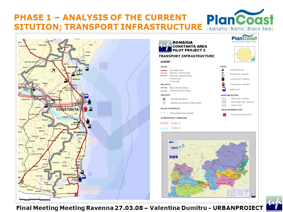 PHASE 1 – ANALYSIS OF THE CURRENT SITUTION; TRANSPORT INFRASTRUCTURE Final Meeting Meeting Ravenna – Valentina Dumitru - URBANPROIECT