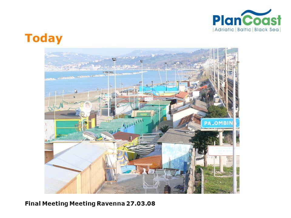 Final Meeting Meeting Ravenna 27.03.08 Today