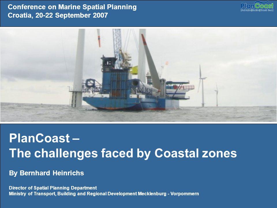 Conference on Marine Spatial Planning Croatia, 20-22 September 2007 Bernhard Heinrichs: PlanCoast PlanCoast Project Area