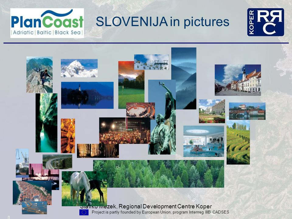 Slavko Mezek, Regional Development Centre Koper Project is partly founded by European Union, program Interrreg IIIB CADSES SLOVENIJA in pictures