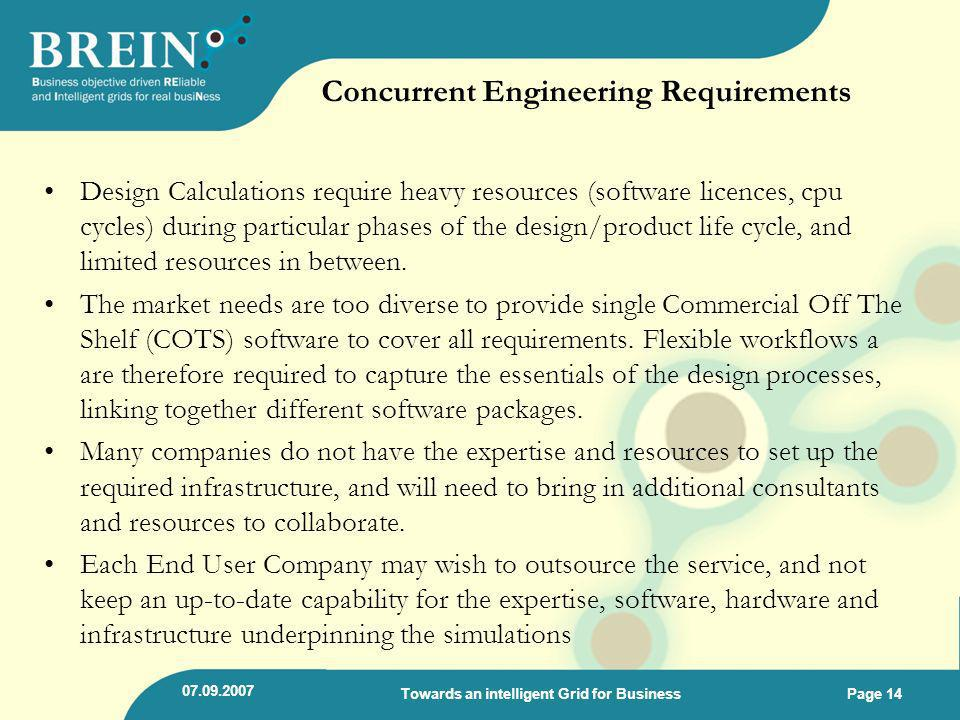 Concurrent Engineering Requirements Design Calculations require heavy resources (software licences, cpu cycles) during particular phases of the design
