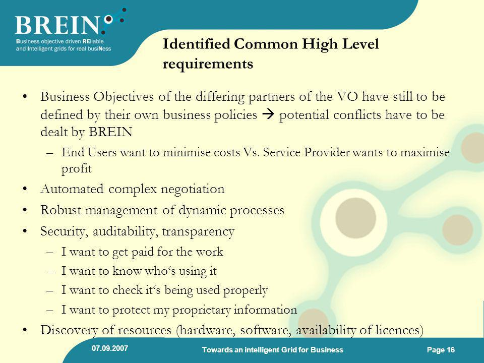 Identified Common High Level requirements Business Objectives of the differing partners of the VO have still to be defined by their own business polic