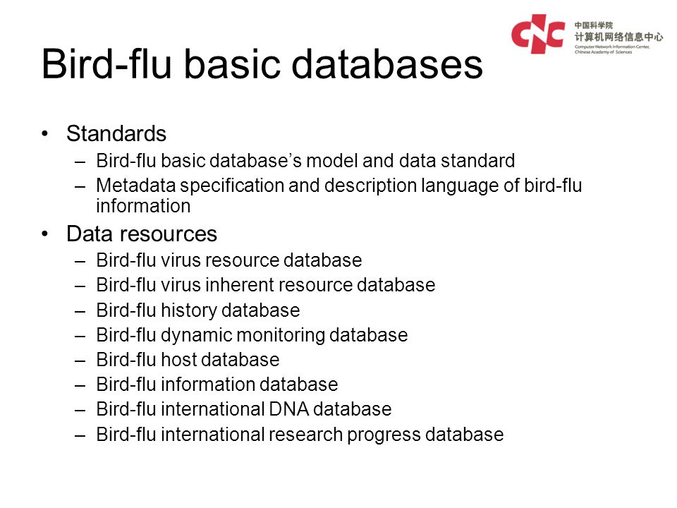 Bird-flu basic databases Standards –Bird-flu basic databases model and data standard –Metadata specification and description language of bird-flu info