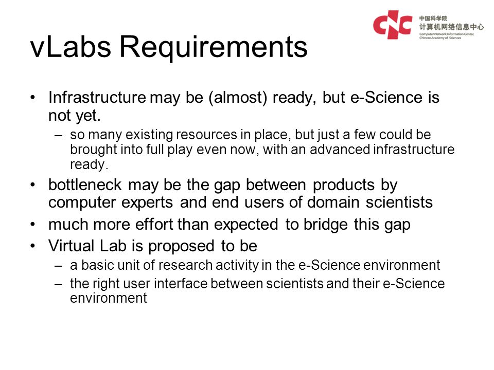 vLabs Requirements Infrastructure may be (almost) ready, but e-Science is not yet.