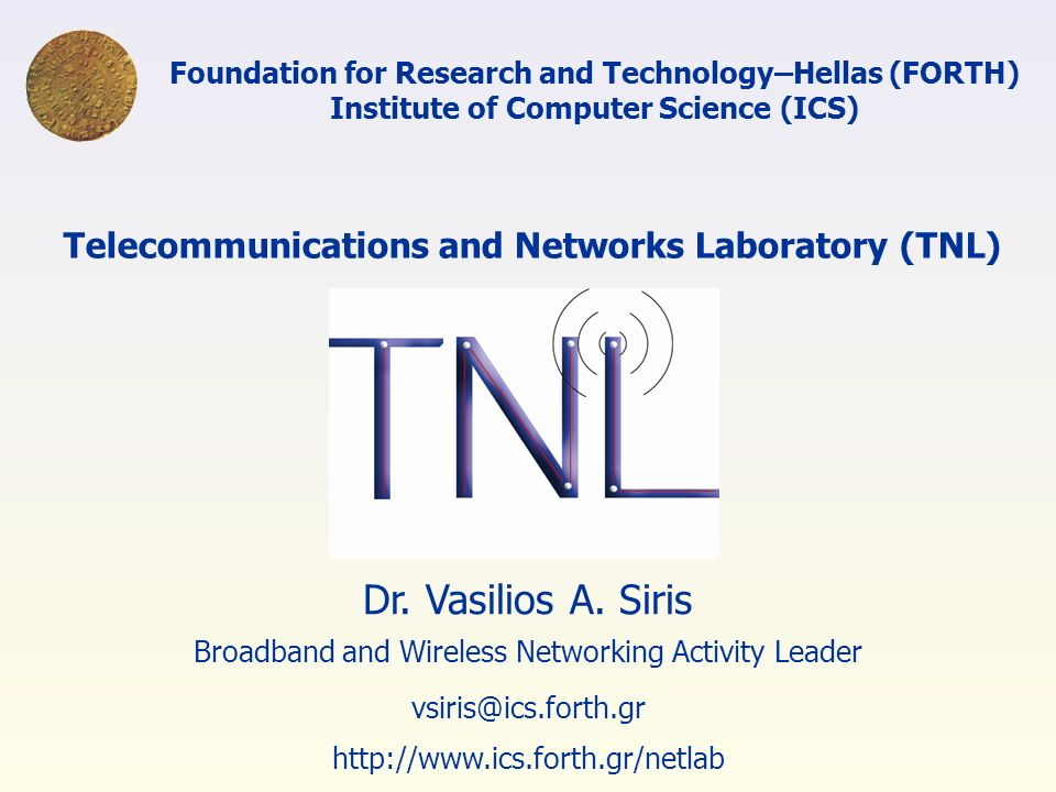 Foundation for Research and Technology–Hellas (FORTH) Institute of Computer Science (ICS) Dr.