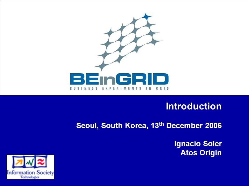 Introduction Seoul, South Korea, 13 th December 2006 Ignacio Soler Atos Origin