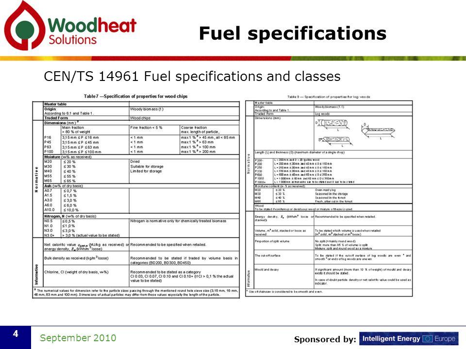 Sponsored by: September 2010 5 Sampling CEN/TS 14778-1 Solid biofuels - Sampling