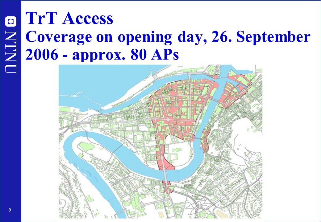 5 TrT Access Coverage on opening day, 26. September 2006 - approx. 80 APs