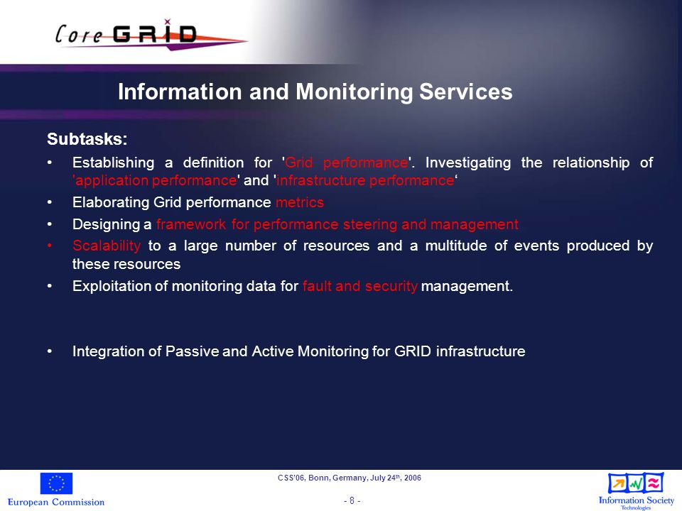 CSS06, Bonn, Germany, July 24 th, 2006 - 8 - Information and Monitoring Services Subtasks: Establishing a definition for Grid performance .