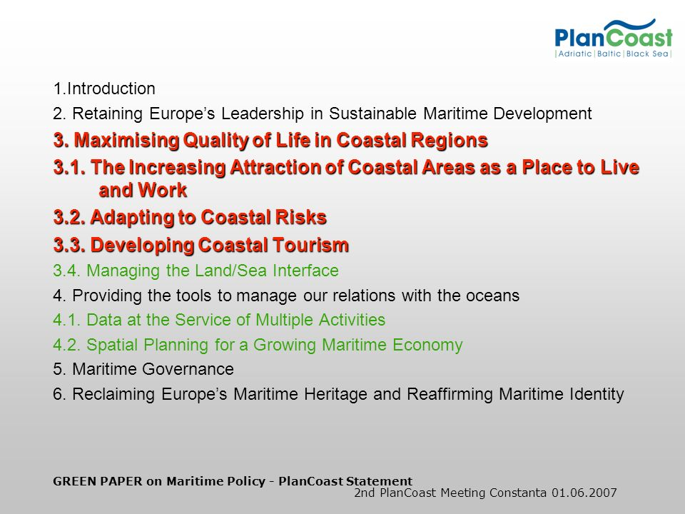 GREEN PAPER on Maritime Policy - PlanCoast Statement 2nd PlanCoast Meeting Constanta 01.06.2007 1.Introduction 2.