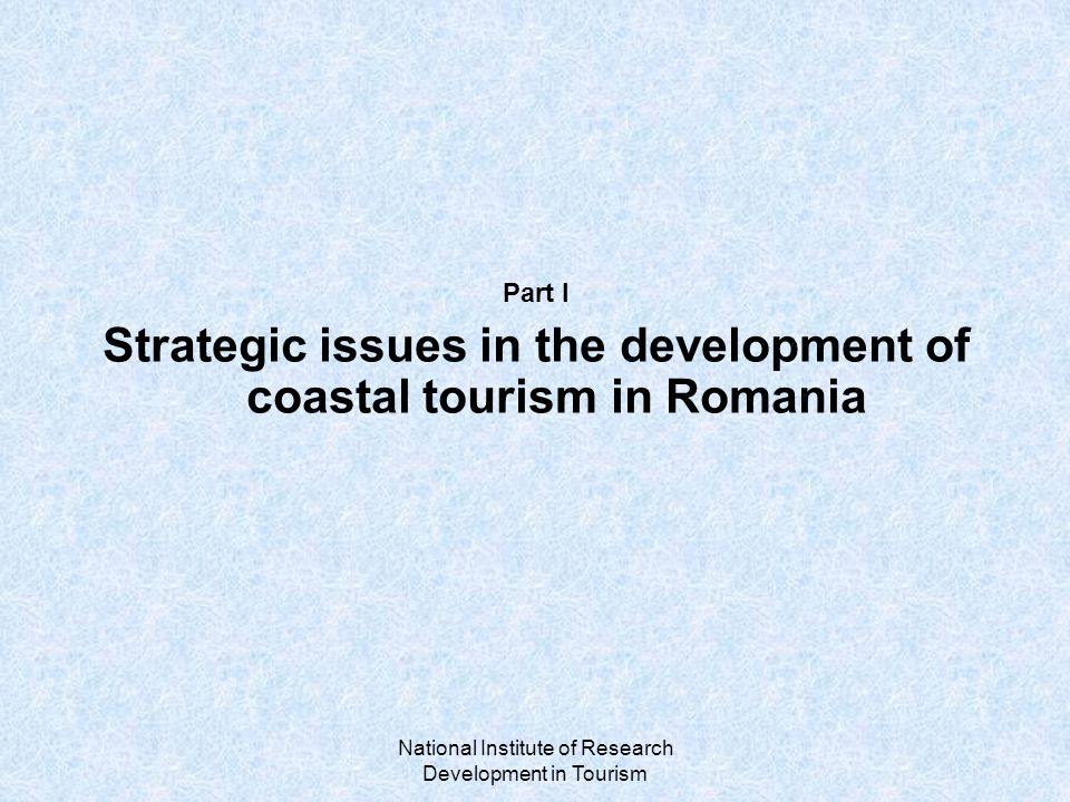 National Institute of Research Development in Tourism Introduction The coastal area is a major tourist destination for Romania It has a strategic position from the geopolitical point of view (between Europe and Asia) Favorable natural conditions (sea water, beaches, marine bio-climate) Long tradition in tourism: alongside the old resorts such as Mamaia, Mangalia and Eforie Sud, few decades ago there have been developed new resorts, most of them having names drawn upon ancient mythology – Olimp and Neptun, Jupiter, Venus, Saturn Coastal tourism is one of the main products with market opportunities (according with the Master plan for tourism development in Romania, draft version, May 2007 )