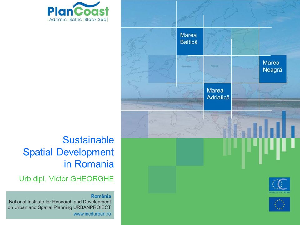 Urb.dipl. Victor GHEORGHE Sustainable Spatial Development in Romania