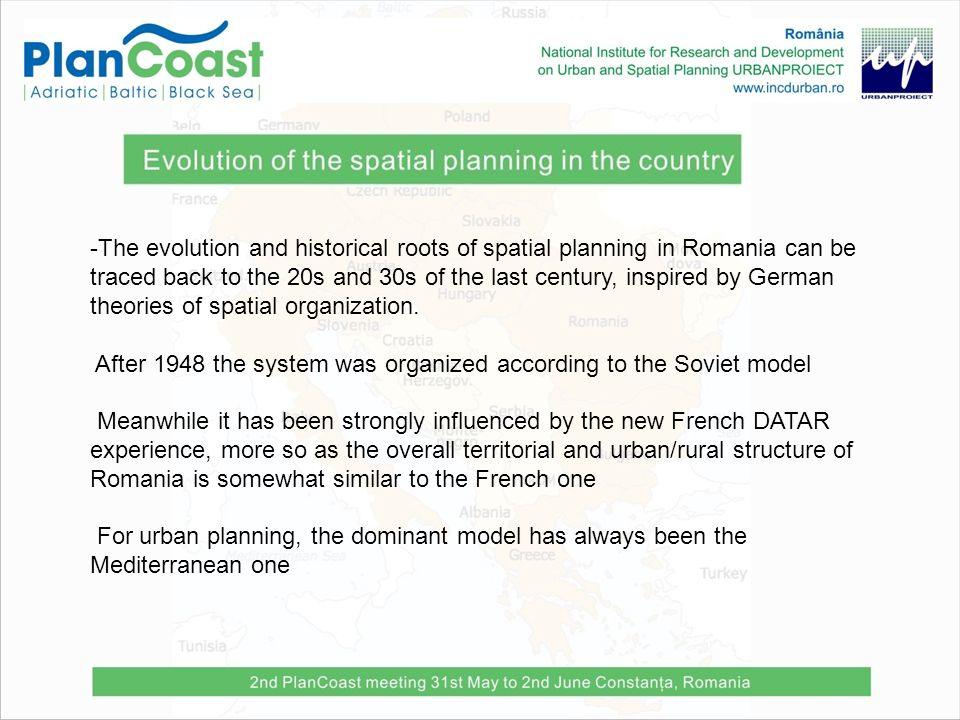 -The evolution and historical roots of spatial planning in Romania can be traced back to the 20s and 30s of the last century, inspired by German theor