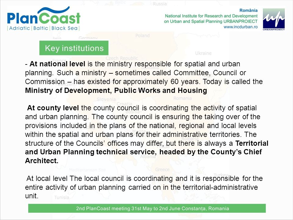 - At national level is the ministry responsible for spatial and urban planning. Such a ministry – sometimes called Committee, Council or Commission –