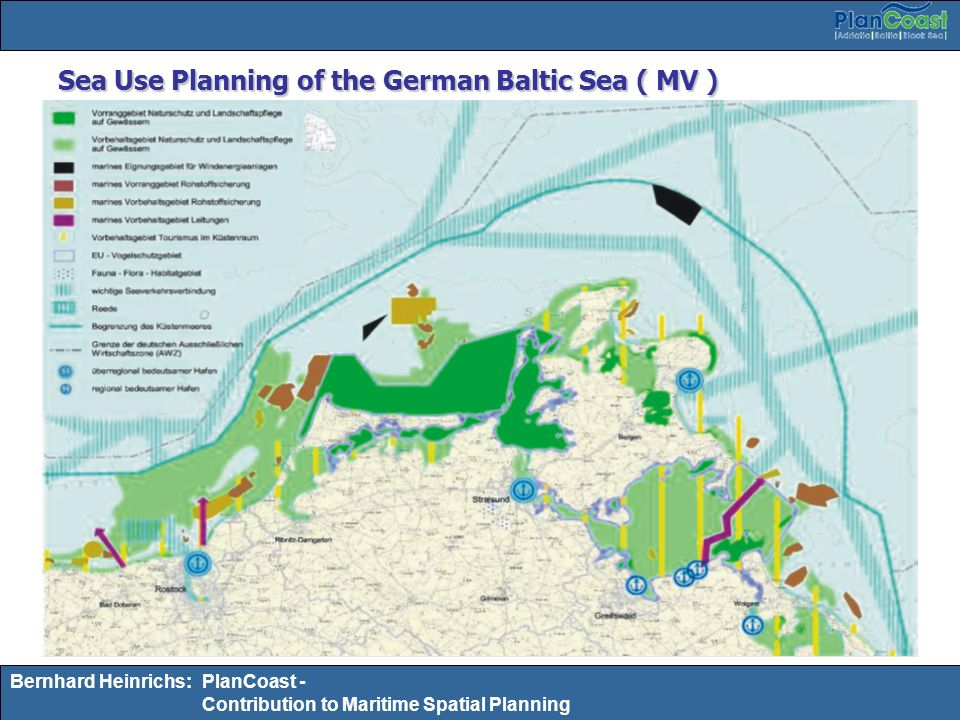 Bernhard Heinrichs:PlanCoast - Contribution to Maritime Spatial Planning Sea Use Planning of the German Baltic Sea ( MV )