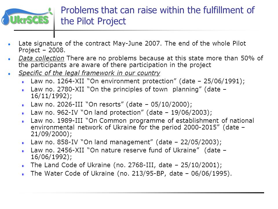 Problems that can raise within the fulfillment of the Pilot Project Late signature of the contract May-June 2007.