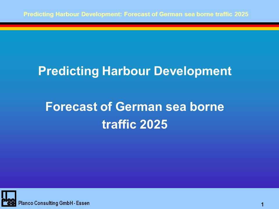 Predicting Harbour Development: Forecast of German sea borne traffic 2025 Planco Consulting GmbH - Essen 2 Challenges for the European Ports System Environmental aspects ( greenhouse gases, air quality) require modal diversification towards rail, inland navigation and maritime transport with ports as interfaces International transport growing quicker than economic growth Development of container transport together with more effective, faster, safer and cleaner port operation requires major efforts in land acquisition and management as well as in social issues The use of It in navigation and telecommunication technologies offers prospects for productivity and new jobs Dialogue between port stakeholders and urban, regional players have to ensure social acceptance, to improve the image of the ports and to achieve a better spatial organisation