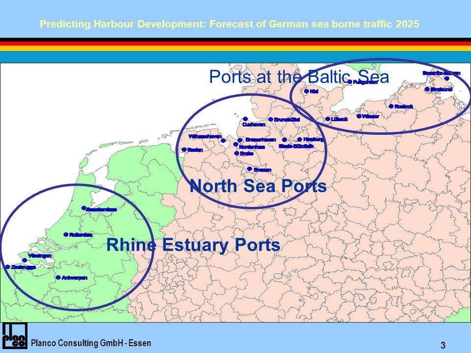 Predicting Harbour Development: Forecast of German sea borne traffic 2025 Planco Consulting GmbH - Essen 3 Rhine Estuary Ports North Sea Ports Ports at the Baltic Sea