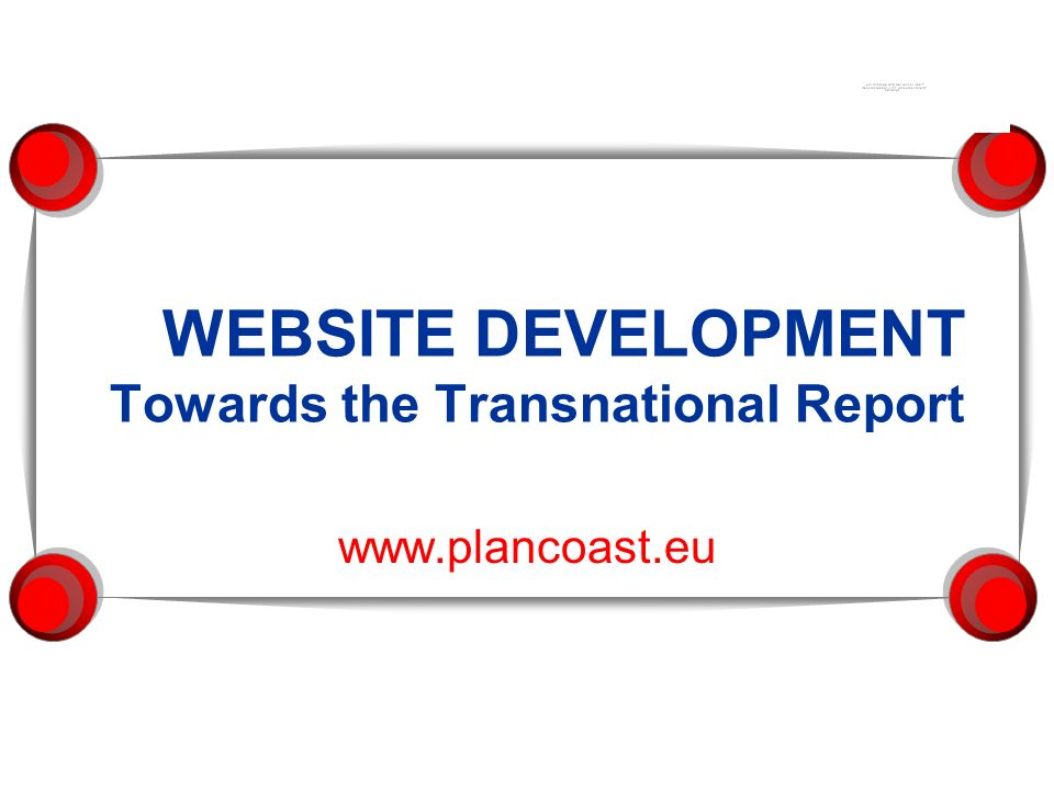 WEBSITE DEVELOPMENT Towards the Transnational Report www.plancoast.eu