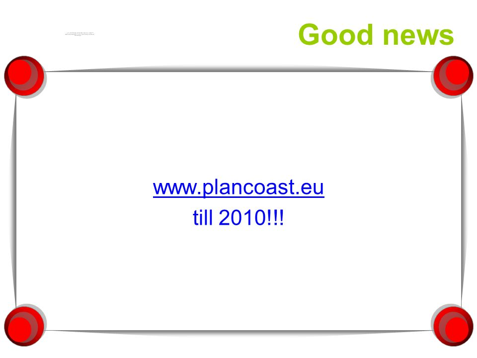 Good news www.plancoast.eu till 2010!!!