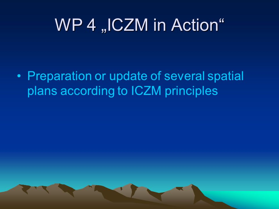 WP 4 ICZM in Action Preparation or update of several spatial plans according to ICZM principles