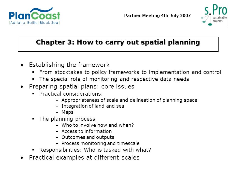 Partner Meeting 4th July 2007 Chapter 3: How to carry out spatial planning Establishing the framework From stocktakes to policy frameworks to implemen