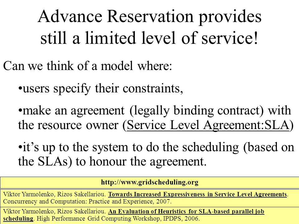 Advance Reservation provides still a limited level of service.