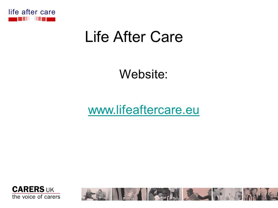 Life After Care Website: www.lifeaftercare.eu