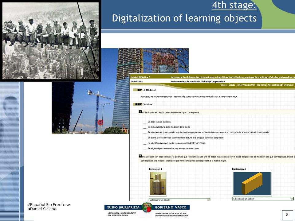8 4th stage: Digitalization of learning objects Español Sin Fronteras Daniel Siskind
