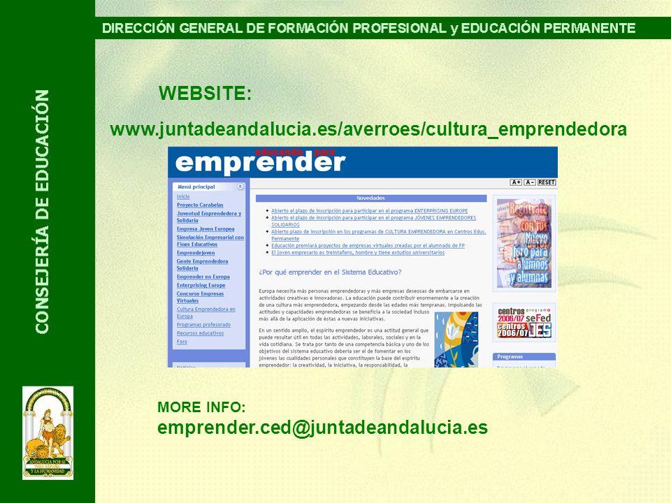 WEBSITE: www.juntadeandalucia.es/averroes/cultura_emprendedora MORE INFO: emprender.ced@juntadeandalucia.es