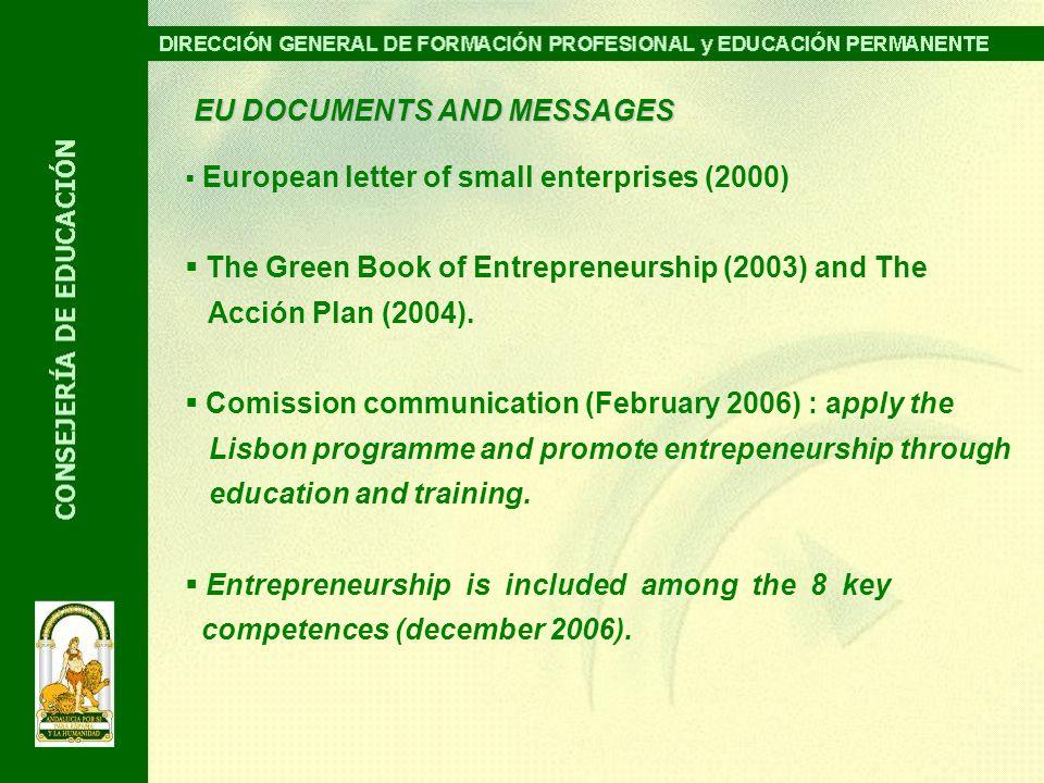 European letter of small enterprises (2000) The Green Book of Entrepreneurship (2003) and The Acción Plan (2004).