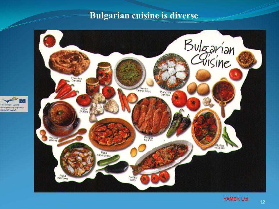 12 YAMEK Ltd. Bulgarian cuisine is diverse