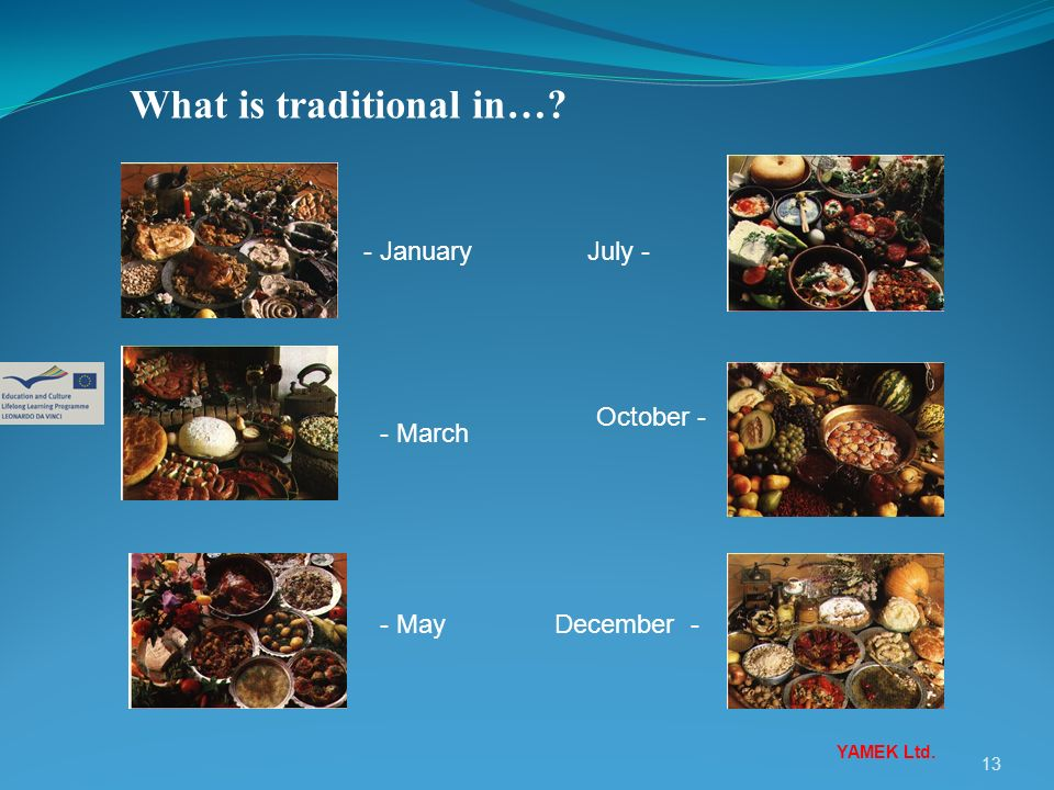 13 What is traditional in…? December - - January - March - May October - July - YAMEK Ltd.