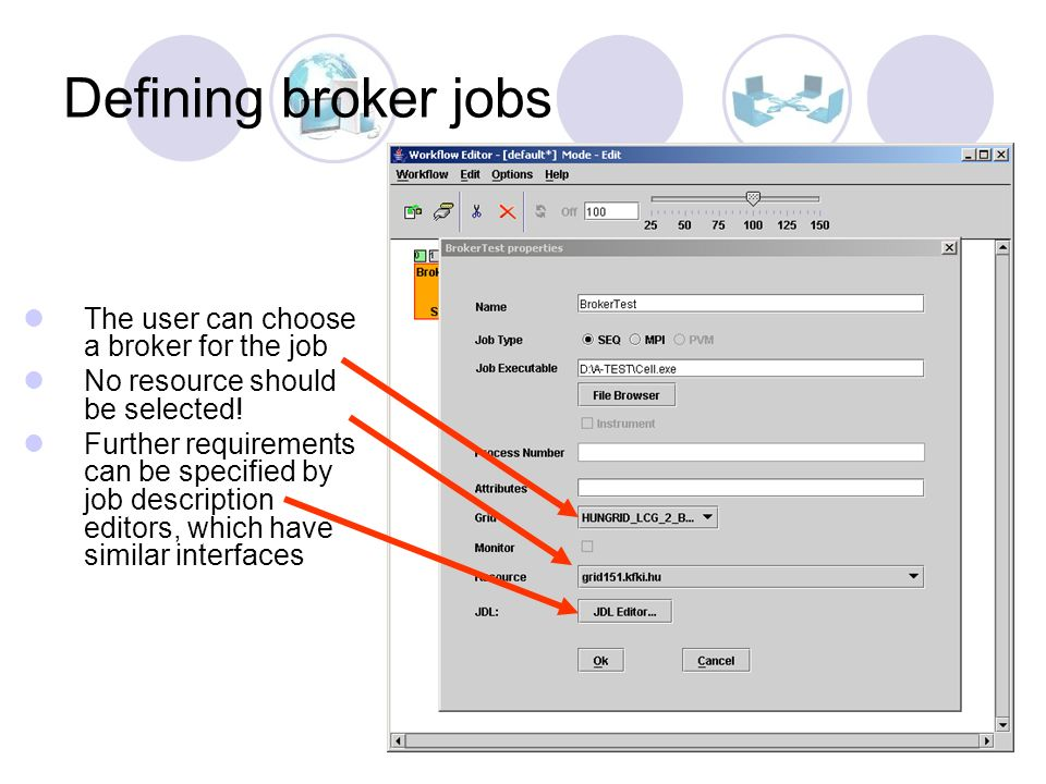 26 Defining broker jobs The user can choose a broker for the job No resource should be selected.