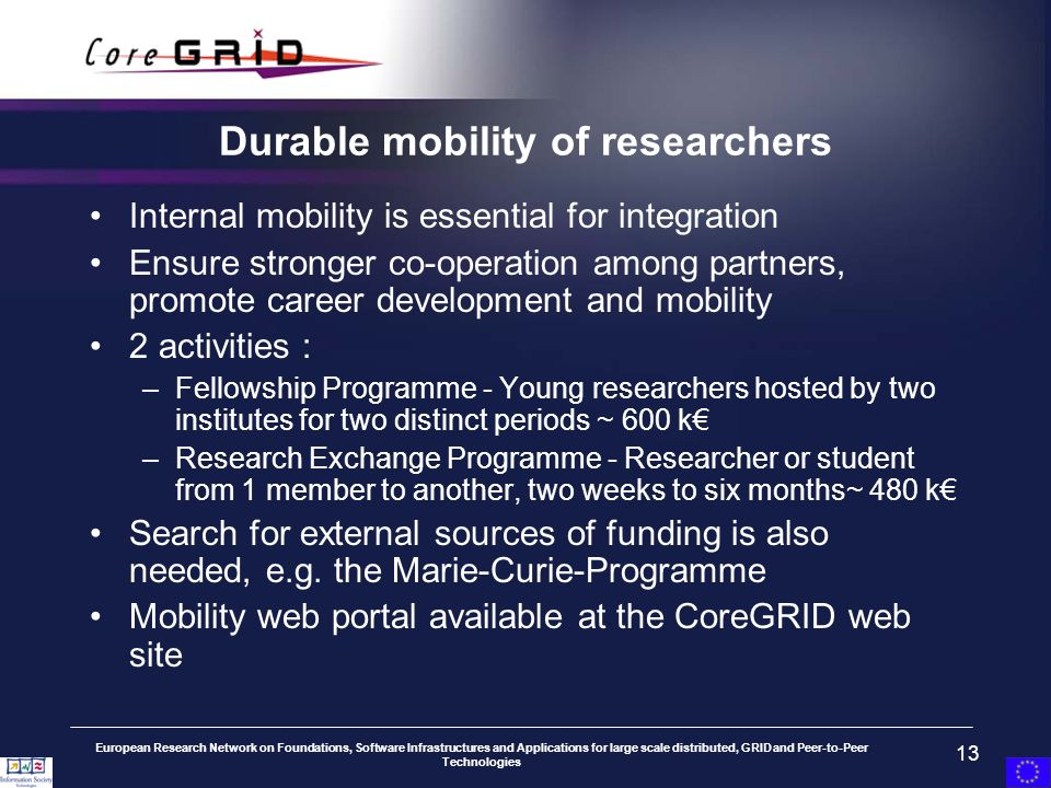 European Research Network on Foundations, Software Infrastructures and Applications for large scale distributed, GRID and Peer-to-Peer Technologies 13